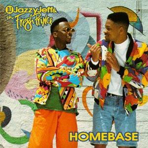 DJ Jazzy Jeff & The Fresh Prince - Homebase.jpg